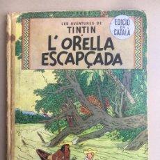 Cómics: COMIC EN CATALÁN DE TINTÍN, EDICIÓN LOMO AMARILLO DE TELA. L'ORELLA ESCAPÇADA DE 1965/1966. Lote 172912732