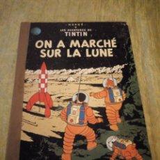 Cómics: LAS AVENTURAS DE TINTIN. ON A MARCHE SUR LA LUNE. EDICIÓN EN FRANCÉS (IMPRESO EN BÉLGICA). AÑO 1954. Lote 174471400