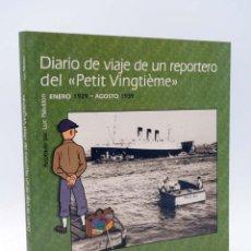Comics : DIARIO DE VIAJE DE UN REPORTERO DEL PETIT VINGTIÈME. TINTIN (LUC REVILLON) JUVENTUD, 2009. OFRT. Lote 234931790