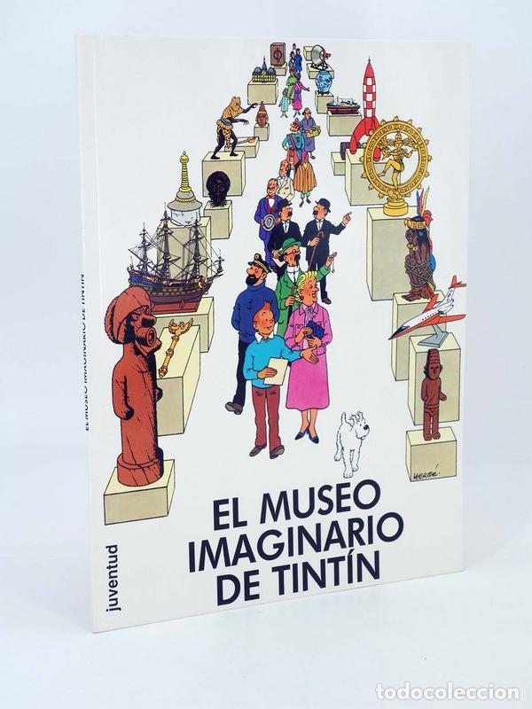 EL MUSEO IMAGINARIO DE TINTÍN (HERGÉ) JUVENTUD, 1996. OFRT ANTES 11,9E (Tebeos y Comics - Juventud - Tintín)