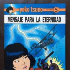 Cómics: MENSAJE PARA LA ETERNIDAD - YOKO TSUNO - ROGER LELOUP Nº 5 ED JUVENTUD 1ª PRIMERA EDICIÓN TAPA DURA. Lote 177651429