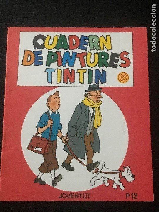 TINTIN QUADERN DE PINTURES Nº 12 - CUADERNO DE PINTURAS EN CATALAN - EDITORIAL JUVENTUT 1982 TIN TIN (Tebeos y Comics - Juventud - Tintín)