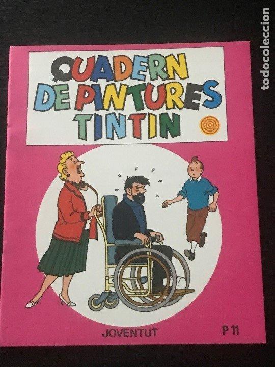 TINTIN QUADERN DE PINTURES Nº 11 - CUADERNO DE PINTURAS EN CATALAN - EDITORIAL JUVENTUT 1982 (Tebeos y Comics - Juventud - Tintín)