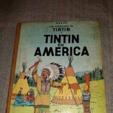 Cómics: TINTIN HERGÉ TINTIN EN AMERICA LAS AVENTURAS DE TINTIN, PRIMERA EDICION DE 1968 JUVENTUD. Lote 178106709