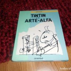 Cómics: TBO COMIC TAPA DURA TINTIN Y EL ARTE ALFA ED JUVENTUD OBRA INCONCLUSA BUEN ESTADO. Lote 178229422