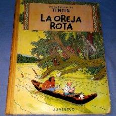 Cómics: LAS AVENTURAS DE TINTIN LA OREJA ROTA EDI. JUVENTUD AÑO 1965 ORIGINAL PRIMERA EDICION. Lote 179135611