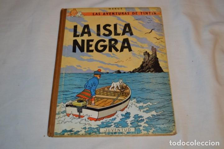 LA ISLA NEGRA / LAS AVENTURAS DE TINTIN - HERGÉ - JUVENTUD - 2ª EDICIÓN - LOMO TELA - AÑOS 60 ¡MIRA! (Tebeos y Comics - Juventud - Tintín)