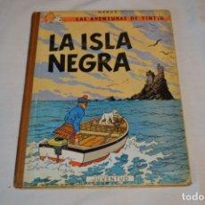 Cómics: LA ISLA NEGRA / LAS AVENTURAS DE TINTIN - HERGÉ - JUVENTUD - 2ª EDICIÓN - LOMO TELA - AÑOS 60 ¡MIRA!. Lote 179176282