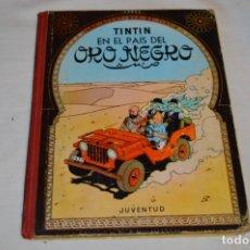 Cómics: TINTIN EN EL PAÍS DEL ORO NEGRO/ LAS AVENTURAS DE TINTIN - HERGÉ - JUVENTUD - 2ª EDICIÓN - AÑOS 60. Lote 179180731