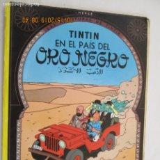 Cómics: TINTIN EN EL PAÍS DEL ORO NEGRO - HERGÉ - ED. JUVENTUD BARCELONA 1983. . Lote 179531948