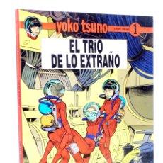Comics : YOKO TSUNO 1. EL TRÍO DE LO EXTRAÑO (ROGER LELOUP) JUVENTUD, 1990. Lote 180019137