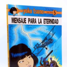 Cómics: YOKO TSUNO 5. MENSAJE PARA LA ETERNIDAD (ROGER LELOUP) JUVENTUD, 1989. Lote 180019138