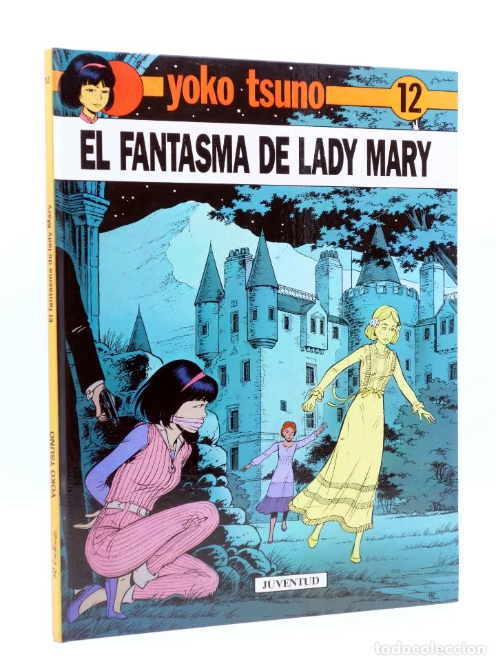 YOKO TSUNO 12. EL FANTASMA DE LADY MARY (ROGER LELOUP) JUVENTUD, 1990 (Tebeos y Comics - Juventud - Yoko Tsuno)