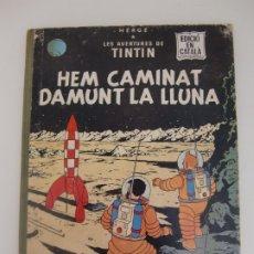 Cómics: LES AVENTURES DE TINTIN / HEM CAMINAT DAMUNT LA LLUNA / EDICION EN CATALAN / 2ª EDICIÓN. Lote 181223298