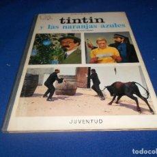 Cómics: TINTÍN Y LAS NARANJAS AZULES JUVENTUD PRIMERA EDICIÓN HERGE 1970 MUY BUE ESTADO. Lote 182277590
