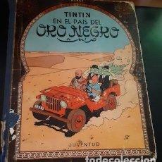 Cómics: TINTIN EN EL PAIS DEL ORO NEGRO, PRIMERA EDICIÓN DE 1961, ED. JUVENTUD. Lote 182756955