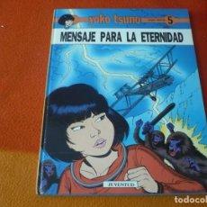 Comics : YOKO TSUNO 5 MENSAJE PARA LA ETERNIDAD ( ROGER LELOUP ) ¡BUEN ESTADO! TAPA DURA JUVENTUD. Lote 183542081
