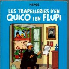 Cómics: HERGE - LES TRAPELLERIES D'EN QUICO I EN FLUPI - ALBUM 4 - ED. JOVENTUT 1989 1ª EDICIÓ - VEGEU DESCR. Lote 183592631