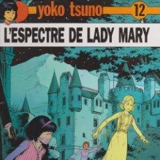 Cómics: YOKO TSUNO -- Nº 12 L'ESPECTRE DE LADY MARY . Lote 184148563