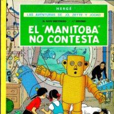 Cómics: EL MANITOBA NO CONTESTA. LAS AV. DE JO, ZETTE Y JOCKO (JUVENTUD, 1971) DE HERGÉ. 1ª EDICIÓN. Lote 184814651