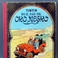 Cómics: TINTÍN EN EL PAÍS DEL ORO NEGRO HERGÉ EDITORIAL JUVENTUD 1965 2ª EDICIÓN. Lote 185891122