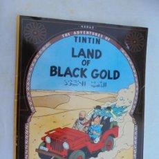 Cómics: THE ADVENTURES OF TINTIN - LAND OF BLACK GOLD - EDICIONES DEL PRADO.. Lote 186248797