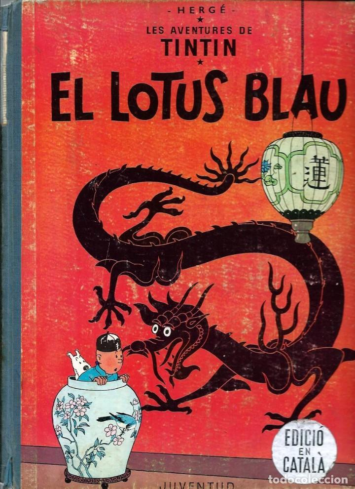 HERGE - TINTIN - EL LOTUS BLAU - JUVENTUD 1965, 1ª EDICIO, IMPREMTA ROSES - BEN CONSERVAT (Tebeos y Comics - Juventud - Tintín)