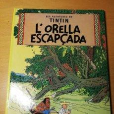 Cómics: L'ORELLA ESCAPÇADA (LES AVENTURES DE TINTIN) EDICIÓ EN CATALÀ. Lote 192459130