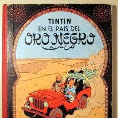 Cómics: HERGÉ - LAS AVENTURAS DE TINTIN. TINTIN EN EL PAÍS DEL ORO NEGRO - BARCELONA 1967 - MUY ILUSTRADO -. Lote 192549330