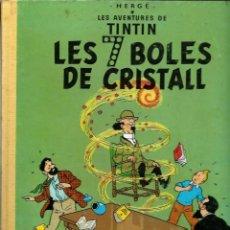Cómics: HERGE - TINTIN - LES 7 BOLES DE CRISTALL - LLOM IMITACIO TELA ED. MODERNA - JOVENTUT 1993 11ª EDICIO. Lote 193355138