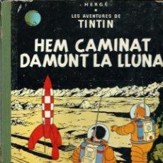 Cómics: HERGE - TINTIN - HEM CAMINAT DAMUNT LA LLUNA - LLOM IMITACIO TELA ED MODERNA - JOVENTUT 1990 10ª ED.. Lote 193355552