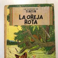 Cómics: TINTIN LA OREJA ROTA 1A EDICION 1965. Lote 194058806