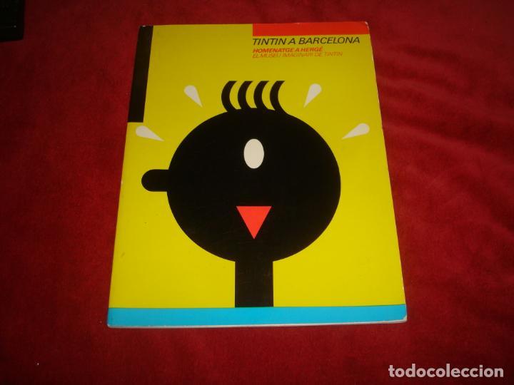 LIBRO TINTIN A BARCELONA HOMENAGE A HERGE MUSEO IMAGINARIO DE TINTIN FUNDACION MIRO 63 PAGINAS (Tebeos y Comics - Juventud - Tintín)