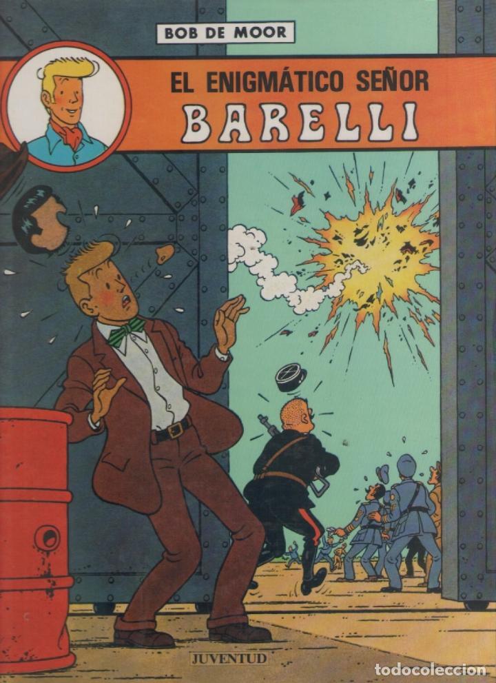 BARELLI-E.D. JUVENTUD-AÑO 1990-COLOR-TAPA DURA-AUTOR : BOB MOOR-Nº 1- EL ENIGMATICO SEÑOR BARELLI (Tebeos y Comics - Juventud - Barelli)