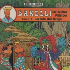 Cómics: BARELLI-E.D. JUVENTUD-AÑO 1990-COLOR-TAPA DURA-AUTOR : BOB MOOR-Nº 2- BARELLI EN NUSA PENIDA-TOMO 1-. Lote 194605710