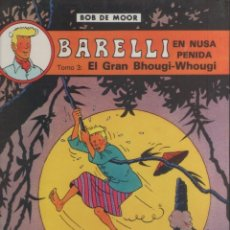 Cómics: BARELLI-E.D. JUVENTUD-AÑO 1990-COLOR-TAPA DURA-AUTOR : BOB MOOR-Nº 4- BARELLI EN NUSA PENIDA-TOMO 3-. Lote 194606392
