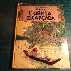 Cómics: TINTIN. L'ORELLA ESCAPÇADA. 6ª EDICION 1982. JUVENTUT. EN CATALAN. (M-4). Lote 194647881