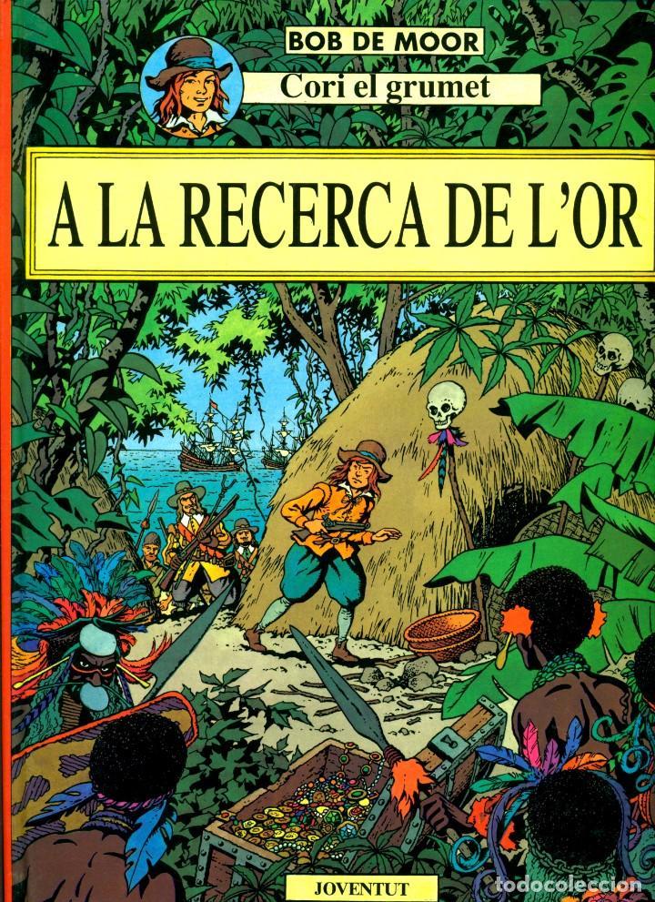 CORI EL GRUMET-4: A LA RECERCA DE L'OR (JOVENTUT, 1993) DE BOB DE MOOR. EN CATALÀ (Tebeos y Comics - Juventud - Cori el Grumete)