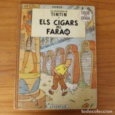 Cómics: TINTIN ELS CIGARS DEL FARAO, HERGE. JUVENTUD PRIMERA EDICIO CATALA 1964 TAPA DURA 1ª. Lote 195063713