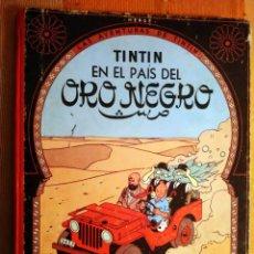 Cómics: LAS AVENTURAS DE TINTIN - TINTIN EN EL PAÍS DEL ORO NEGRO. HERGÉ. ED. JUVENTUD, 1970. 4ª EDICIÓN.. Lote 195139168