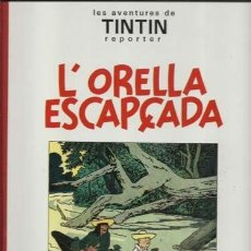 Cómics: LES AVENTURES DE TINTIN REPORTER: L´ORELLA ESCAPÇADA 1994 PRIMERA EDICIÓN, IMPECABLE. Lote 195160137