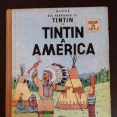 Cómics: ** PRIMERA EDICION ** TINTIN EN AMERICA. LOMO TELA. EN CATALÁN 1968. Lote 195309160