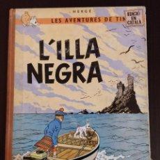 Cómics: ** PRIMERA EDICION ** TINTIN LA ISLA NEGRA. LOMO TELA. EN CATALÁN 1966. Lote 195309397
