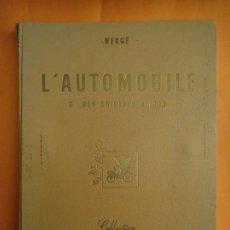 Cómics: ALBUM DE CROMOS TINTIN HERGE L'AUTOMOBILE DES ORIGINES A 1900 VOIR ET SAVOIR 1953 ORIGINAL COMPLETO. Lote 195786386