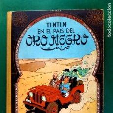 Cómics: TINTÍN EN EL PAÍS DEL ORO NEGRO 1ª EDICIÓN EXCELENTE ESTADO VER FOTOS. Lote 196516425