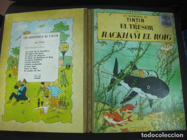 LES AVENTURES DE TINTIN. EL TRESOR DE RACKHAM EL ROIG. JUVENTUD 1ª ED. EN CATALAN 1965. LOMO VERDE. (Tebeos y Comics - Juventud - Tintín)
