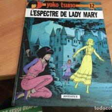 Cómics: YOKO TSUNO Nº 12 L'ESPECTRE DE LADY MARY JOVENTUT TAPA DURA 1990 (COIB64). Lote 197140278