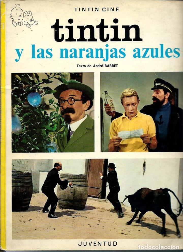 TINTIN Y LAS NARANJAS AZULES - JUVENTUD 1974, 2ª SEGUNDA EDICION - TAPA BLANDA, MUY DIFICIL DE VER (Tebeos y Comics - Juventud - Tintín)