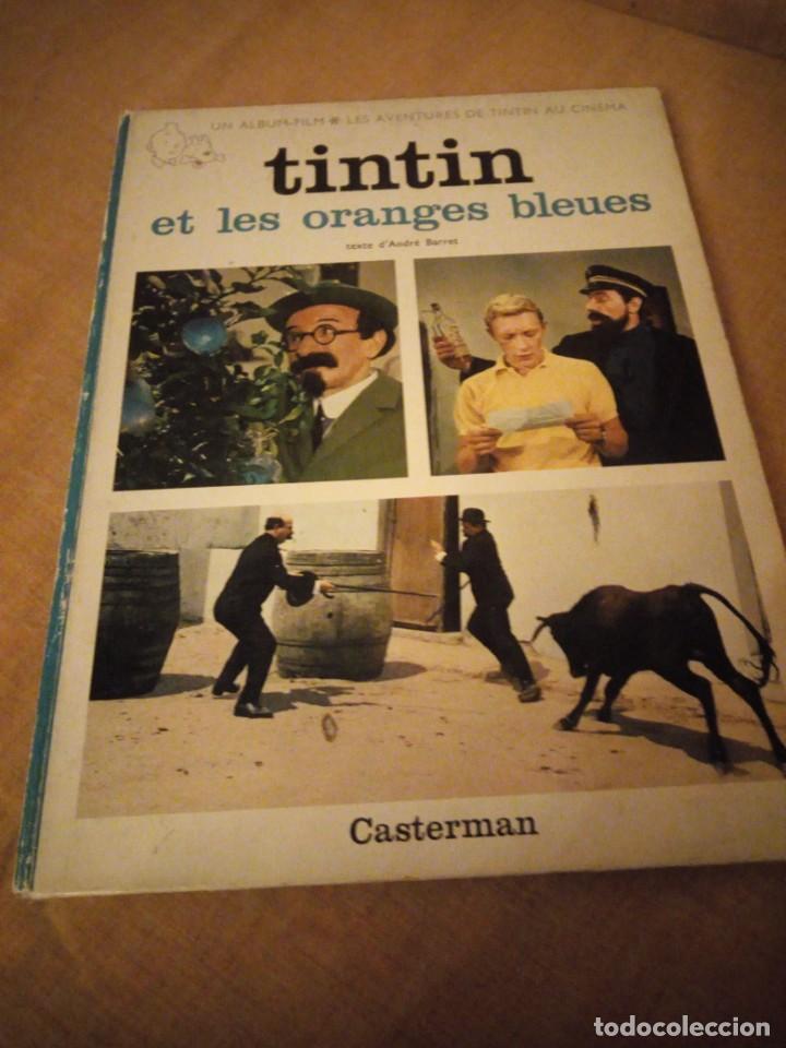 TINTIN ET LES ORANGES BLEUES. ALBUM FILM. CASTERMAN. TEXTE ANDRÉ BARRET 1965,FRANCES (Tebeos y Comics - Juventud - Tintín)