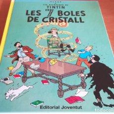 Cómics: LES AVENTURES DE TINTÍN / LES 7 BOLES DE CRISTALL / ED. JOVENTUT-8ª ED-2009 / NUEVO - LEER. Lote 198100756